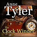 The Clock Winder Audiobook by Anne Tyler Narrated by Pamela Gold