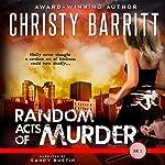 Random Acts of Murder: Holly Anna Paladin Mysteries, Volume 1 | Christy Barritt
