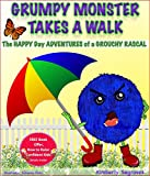 Childrens Books: GRUMPY MONSTER TAKES A WALK: THE HAPPY DAY ADVENTURES OF A GROUCHY RASCAL: Children's book about feelings (Children's books ages 4 8) (Children's books ages 2 4)