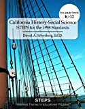 img - for California History-Social Science: STEPS for the 1998 Standards, Including 2010 Common Core Standards from Reading & Writing across the Curriculum for History/Social Studies book / textbook / text book