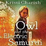 Owl and the Electric Samurai | Kristi Charish