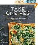 Take One Veg: Over 100 tempting veggi...