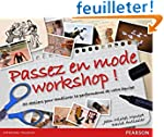 Passez en mode workshop ! 50 ateliers...