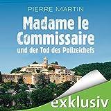 Madame le Commissaire und der Tod des Polizeichefs (Isabelle Bonnet 3) (audio edition)