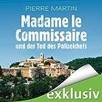 Madame le Commissaire und der Tod des...