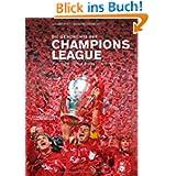 Die Geschichte der Champions League: Alle Spiele - Alle Sieger - Alle Tore Plus: Rückblick Landesmeister-Pokal...