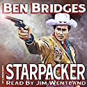 Starpacker (       UNABRIDGED) by Ben Bridges Narrated by Jim Wentland
