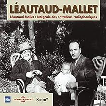 Léautaud - Mallet : Intégrale des entretiens radiophoniques (Première partie) | Livre audio Auteur(s) : Paul Léautaud, Robert Mallet Narrateur(s) : Paul Léautaud, Robert Mallet