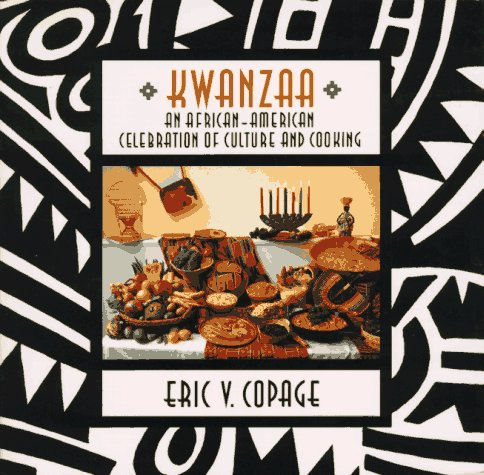 Kwanzaa: An African American Celebration Of Culture And Cooking by Eric V. Copage