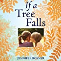 If a Tree Falls: A Family's Quest to Hear and Be Heard (       UNABRIDGED) by Jennifer Rosner Narrated by Anne Marie Lee