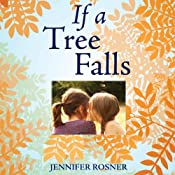 If a Tree Falls: A Family's Quest to Hear and Be Heard | [Jennifer Rosner]