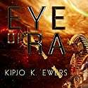 Eye of Ra Audiobook by Kipjo K. Ewers Narrated by Mirron Willis