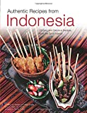 img - for Authentic Recipes from Indonesia: [Indonesian Cookbook, 80 Recipes] (Authentic Recipes Series) book / textbook / text book