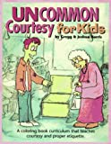 Uncommon Courtesy for Kids - A Training Manual for Everyone (0923463720) by Gregg Harris