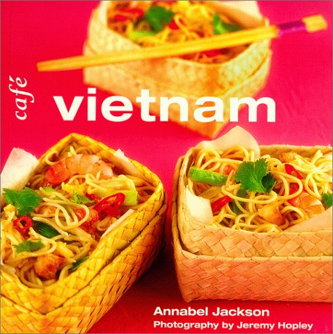 "Cafe Vietnam (Conran Octopus ""Cafe"" Cookbook Series) by Annabel Jackson"