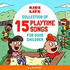 Kids vs. Life: A Collection of 15 Playtime Songs for Good Children Hörbuch von  Red Cat Reading Gesprochen von:  Red Cat Reading