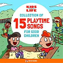 Kids vs. Life: A Collection of 15 Playtime Songs for Good Children Audiobook by  Red Cat Reading Narrated by  Red Cat Reading