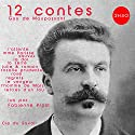 12 contes de Maupassant Audiobook by Guy de Maupassant Narrated by Fabienne Prost