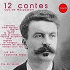 12 contes de Maupassant (       UNABRIDGED) by Guy de Maupassant Narrated by Fabienne Prost