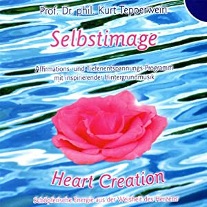 Selbstimage. Heart Creation Hörbuch