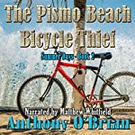 The Pismo Beach Bicycle Thief: Summer Days Series, Volume 2 | Anthony O'Brian