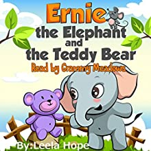 Ernie the Elephant and the Teddy Bear Audiobook by Leela Hope Narrated by Grammy Meadows