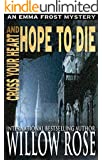 Cross Your Heart and Hope to Die (Emma Frost Book 4)