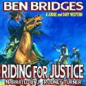 Riding for Justice: A Judge and Dury Western, Book 2 Audiobook by Ben Bridges Narrated by J. Rodney Turner