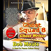 Ghost Writer: Ghost Squad 8 | Bob Moats