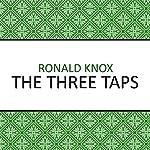 The Three Taps   Ronald Knox