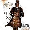 Unquiet Spirits: Whisky, Ghosts, Murder (A Sherlock Holmes Adventure) Audiobook by Bonnie MacBird Narrated by Simon Darwen