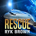Rescue: Frontiers Saga Part 2: Rogue Castes, Episode 2 Audiobook by Ryk Brown Narrated by Jeffrey Kafer