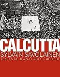 echange, troc Sylvain Savolainen, Jean-Claude Carrière - Calcutta