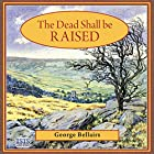 The Dead Shall Be Raised Hörbuch von George Bellairs Gesprochen von: Ric Jerrom