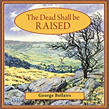 The Dead Shall Be Raised Audiobook by George Bellairs Narrated by Ric Jerrom