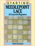 Starting Needlepoint Lace: A Course f...