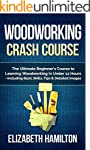 Woodworking: Crash Course - The Ultim...