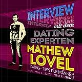 Interview mit dem Dating-Experten Mathew Lovel (Dating- und Pick-up Tipps für Männer) Teil 1