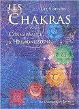 Les Chakras : Connaissance et harmonisation