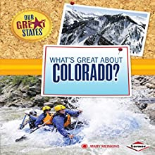 What's Great About Colorado? Audiobook by Mary Meinking Narrated by  Intuitive