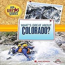 What's Great About Colorado? | Livre audio Auteur(s) : Mary Meinking Narrateur(s) :  Intuitive