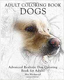 Amazon Adult Coloring Book Dogs Advanced Realistic Dogs Coloring Book For Adults Advanced