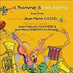 L'Homme à l'orchestre | Louis Cervin