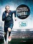 La pr�pa physique football : Une sais...