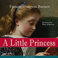 A Little Princess Audiobook by Frances Hodgson Burnett Narrated by Alice Johnson