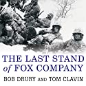 The Last Stand of Fox Company: A True Story of U.S. Marines in Combat (       UNABRIDGED) by Bob Drury, Tom Clavin Narrated by Michael Prichard