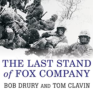 The Last Stand of Fox Company: A True Story of U.S. Marines in Combat | [Bob Drury, Tom Clavin]
