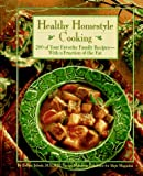 Evelyn Tribole Healthy Homestyle Cooking: 200 of Your Favorite Family Recipes with a Fraction of the Fat