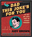 img - for Dad- This Joke's For You: The Best Dad Jokes from the Funniest Comedians book / textbook / text book