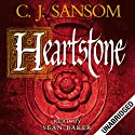 Heartstone: Matthew Shardlake, Book 5 (       UNABRIDGED) by C. J. Sansom Narrated by Sean Baker